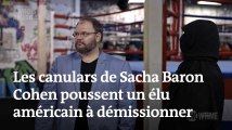 Les canulars de Sacha Baron Cohen poussent un élu américain à démissionner