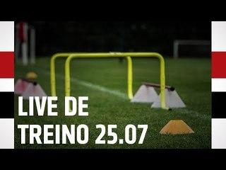 LIVE DE TREINO 25.07 | SPFCTV