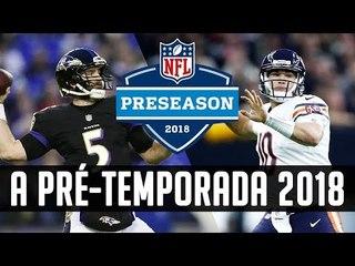 A NFL ESTÁ VOLTANDO! - Prévia da Pré-Temporada 2018