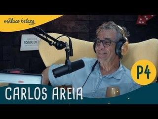 Carlos Areia : P4 : Maluco Beleza