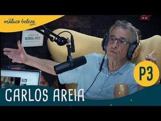 Carlos Areia : P3 : Maluco Beleza