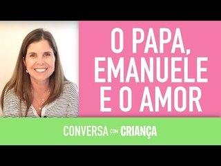 O Papa , Emanuelle e o Amor