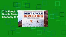 Trial Ebook  Debt Cycle Investing: Simple Tools for Reading the Economy to Make Smarter Investment