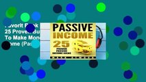 Favorit Book  Passive Income: 25 Proven Business Models To Make Money Online From Home (Passive