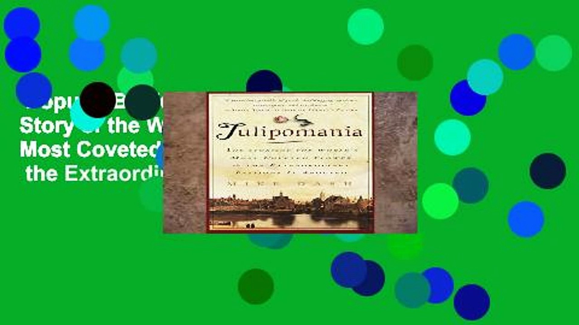 Popular Book  Tulipomania: The Story of the World s Most Coveted Flower   the Extraordinary