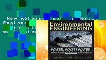 New Releases Environmental Engineering: Environmental Engineering Water, Wastewater, Soil and