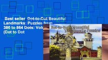 Best seller  Dot-to-Dot Beautiful Landmarks: Puzzles from 386 to 864 Dots: Volume 16 (Dot to Dot