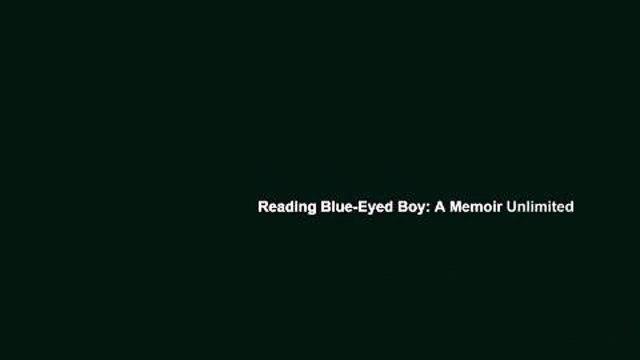 Reading Blue-Eyed Boy: A Memoir Unlimited