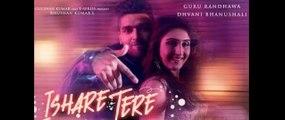 ISHARE TERE Song | Guru Randhawa, Dhvani Bhanushali | DirectorGifty | Bhushan Kumar fun-online