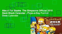 About For Books  The Simpsons Official 2018 Desk Block Calendar - Page-a-Day Format Desk Calendar