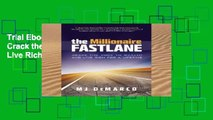 Trial Ebook  The Millionaire Fastlane: Crack the Code to Wealth and Live Rich for a Lifetime!