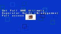Get Full WWE Ultimate Superstar Guide (Bradygames) Full access