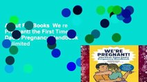About For Books  We re Pregnant! the First Time Dad s Pregnancy Handbook  Unlimited