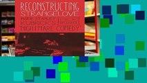 View Reconstructing Strangelove: Inside Stanley Kubrick s Nightmare Comedy Ebook