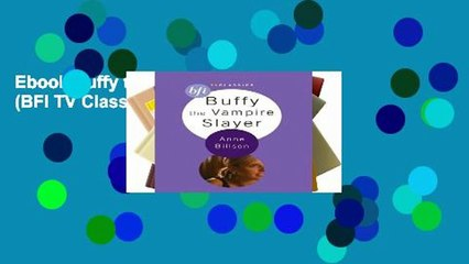 Ebook Buffy the Vampire Slayer (BFI TV Classics) Full