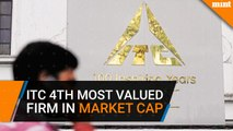 ITC becomes India's 4th most valued firm in market cap