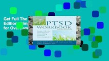 Get Full The PTSD Workbook, 3rd Edition: Simple, Effective Techniques for Overcoming Traumatic