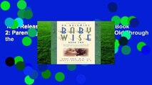 New Releases On Becoming Babywise: Book 2: Parenting Your Five to Twelve-Month-Old Through the