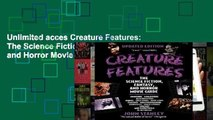 Unlimited acces Creature Features: The Science Fiction, Fantasy, and Horror Movie Guide Book