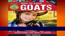 New Releases How to Raise Goats: Everything You Need to Know, Updated   Revised (FFA)  Any Format