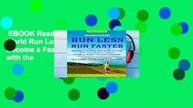 EBOOK Reader Runner s World Run Less, Run Faster: Become a Faster, Stronger Runner with the