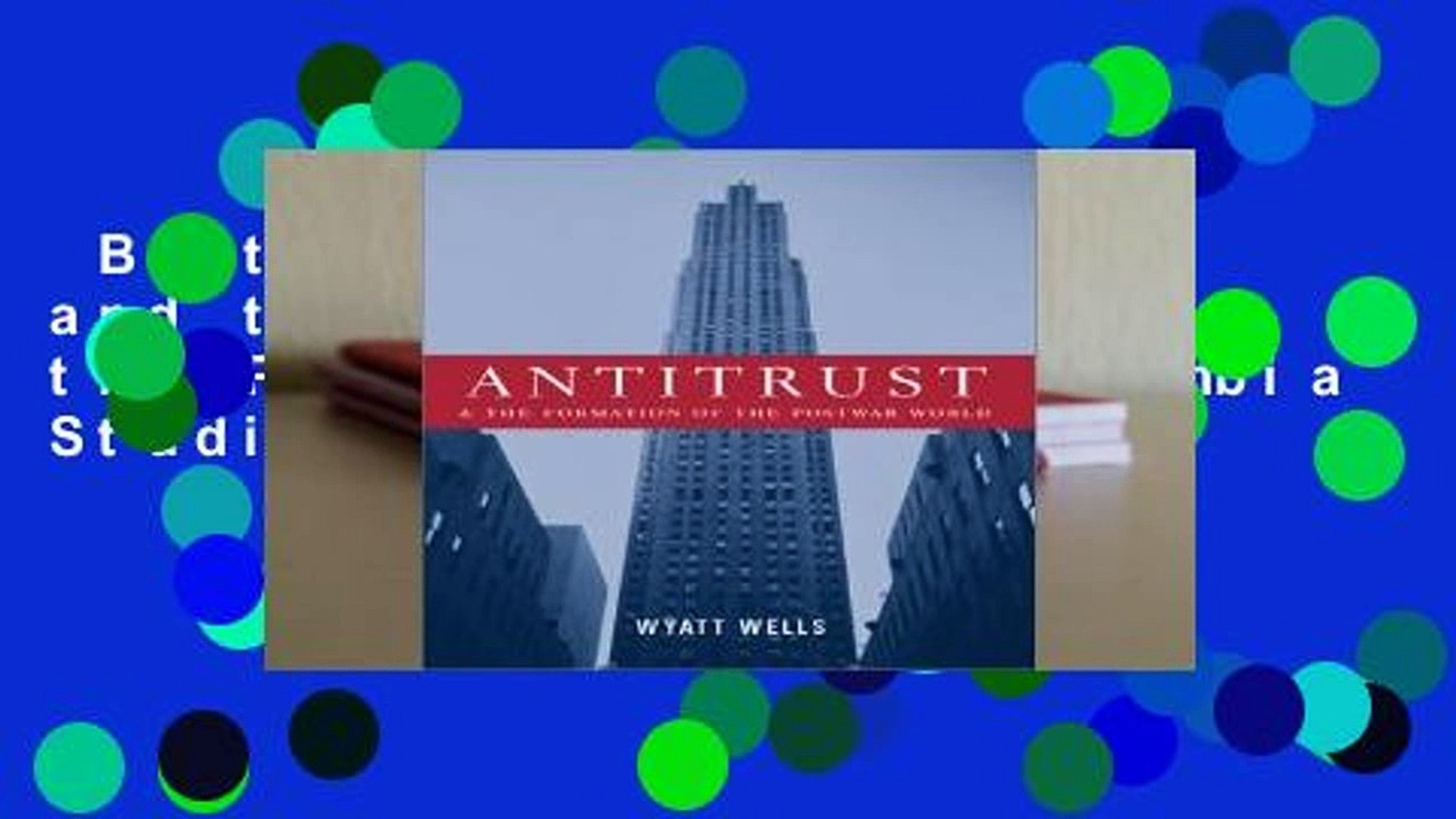 Best ebook  Antitrust and the Formation of the Postwar World (Columbia Studies in Contemporary