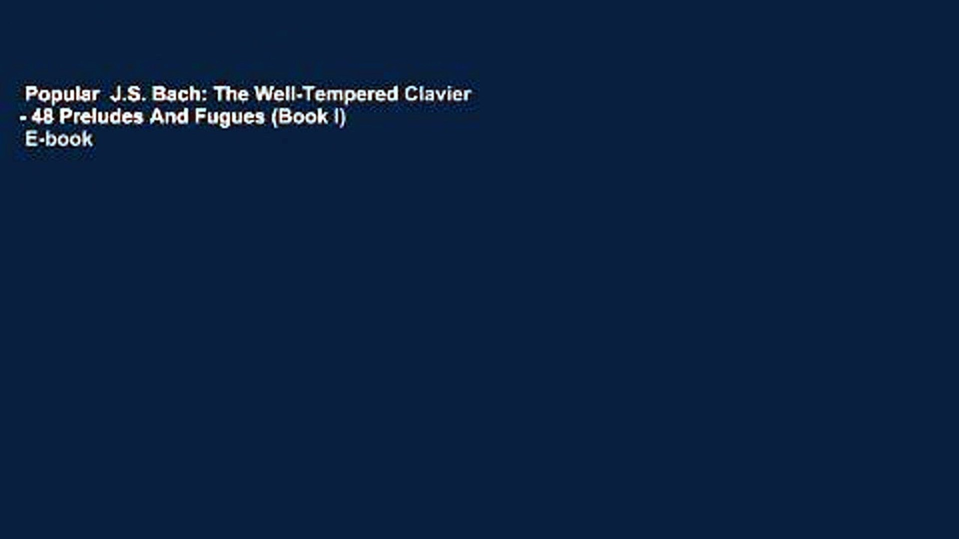 Popular  J.S. Bach: The Well-Tempered Clavier - 48 Preludes And Fugues (Book I)  E-book