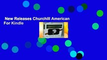 New Releases Churchill American  For Kindle