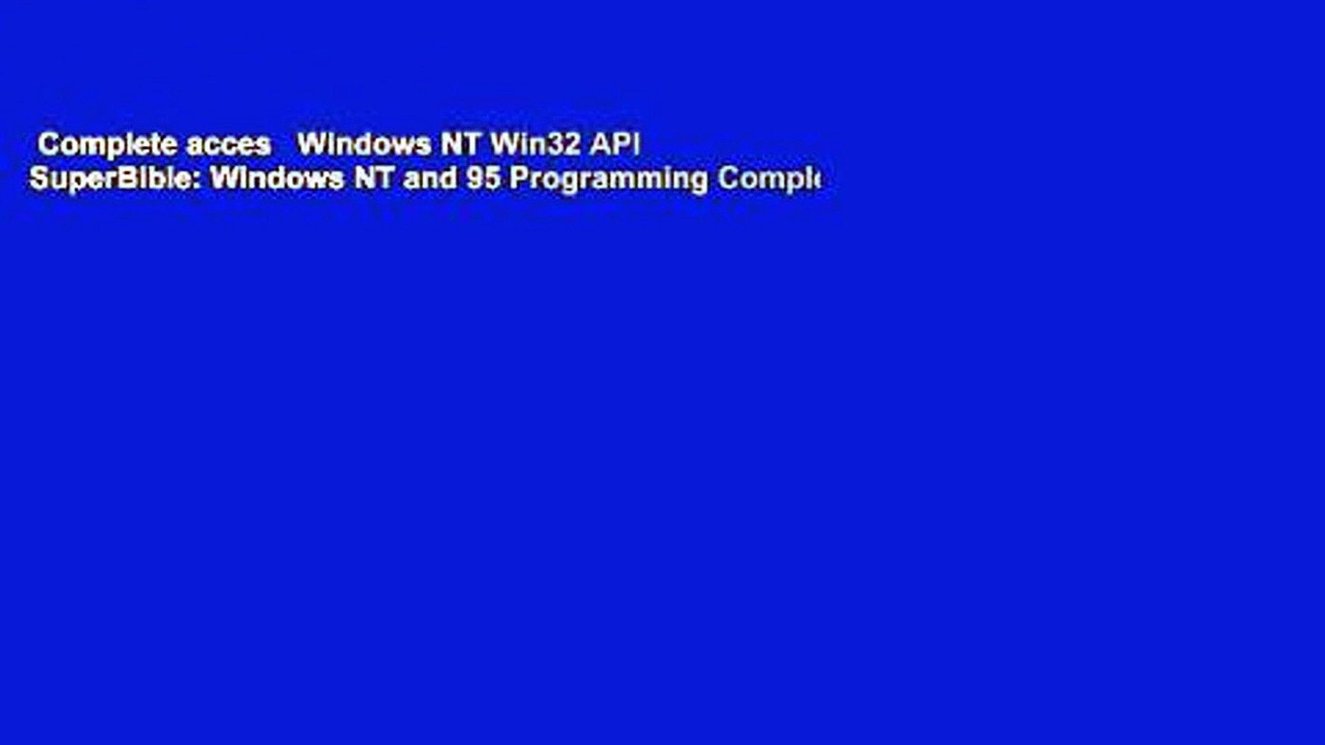 Complete acces Windows NT Win32 API SuperBible: Windows NT and 95  Programming Complete