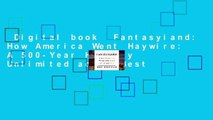 Digital book  Fantasyland: How America Went Haywire: A 500-Year History Unlimited acces Best