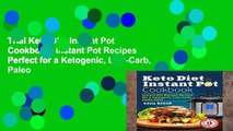 Trial Keto Diet Instant Pot Cookbook: Instant Pot Recipes Perfect for a Ketogenic, Low-Carb, Paleo