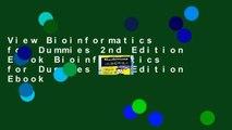 View Bioinformatics for Dummies 2nd Edition Ebook Bioinformatics for Dummies 2nd Edition Ebook