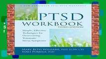 Best ebook  The PTSD Workbook, 3rd Edition: Simple, Effective Techniques for Overcoming Traumatic