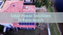 Solar Power Solutions in West Palm Beach florida, Renewable Energy Solar Company,Solar Energy West Palm Beach