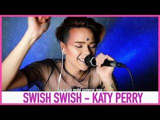 Katy Perry - Swish Swish (Official) ft. Nicki Minaj (Legendado) / Cover por Kassyano Lopez