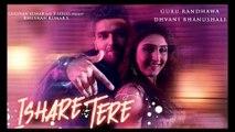 New Punjabi Song - ISHARE TERE Song - HD(Full Song) - Guru Randhawa - Dhvani Bhanushali - DirectorGifty - Bhushan Kumar - PK hungama mASTI Official Channel