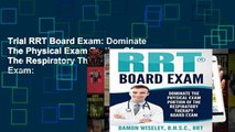 Trial RRT Board Exam: Dominate The Physical Exam Portion Of The Respiratory Therapy Board Exam: