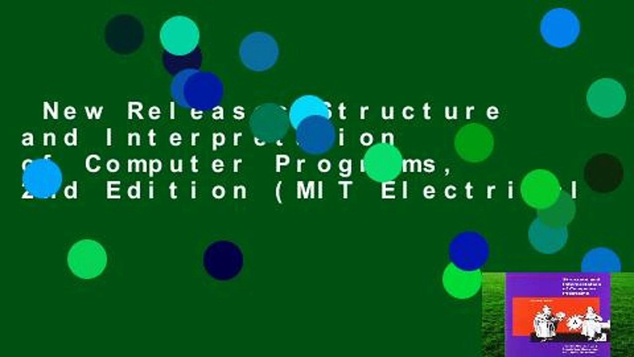 New Releases Structure and Interpretation of Computer Programs, 2nd Edition (MIT Electrical