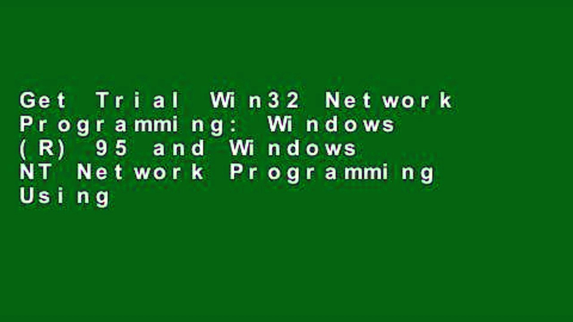 Get Trial Win32 Network Programming: Windows (R) 95 and Windows NT Network  Programming Using MFC: