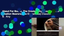 About For Books  The Oresteia (Agamemnon, The Libation Bearers, The Eumenides) Classics S.  Any