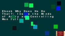 Ebook Why Does He Do That?: Inside the Minds of Angry and Controlling Men Full