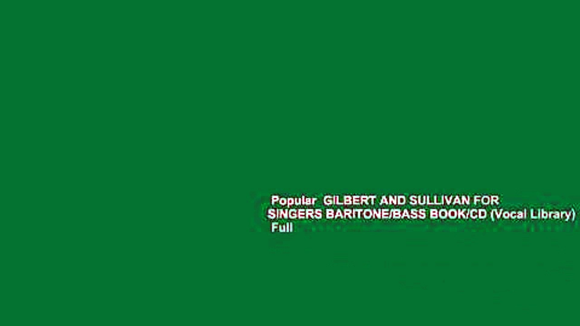 Popular GILBERT AND SULLIVAN FOR SINGERS BARITONE/BASS BOOK