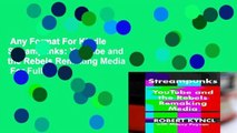 Any Format For Kindle  Streampunks: Youtube and the Rebels Remaking Media  For Full
