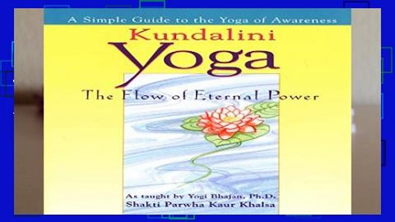 Best ebook  Kundalini Yoga: The Flow of Eternal Power – a Simple Guide to the Yoga of Awareness