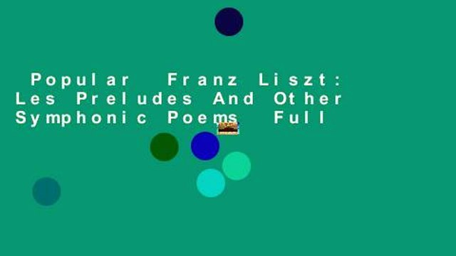 Popular Franz Liszt Les Preludes And Other Symphonic Poems Full