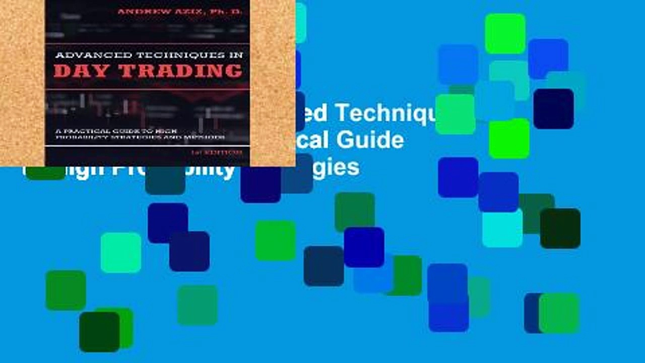 EBOOK Reader Advanced Techniques in Day Trading: A Practical Guide to High Probability Strategies