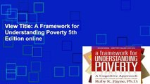 View Title: A Framework for Understanding Poverty 5th Edition online
