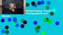 Best ebook  Picture Perfect Posing: Practicing the Art of Posing for Photographers and Models