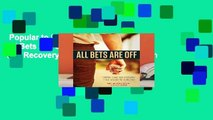 Popular to Favorit  All Bets Are Off: Losers, Liars, and Recovery from Gambling Addiction