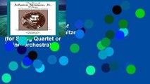 Best seller  The Best of Johann Strauss, Jr. Waltzes (for String Quartet or String Orchestra):